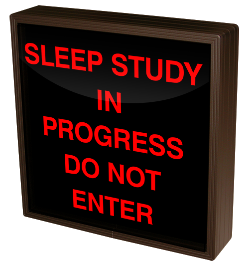 Directional Systems Product #38770 - SLEEP STUDY IN PROGRESS DO NOT ENTER